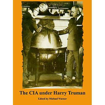 De CIA onder Harry Truman door Warner & Michael