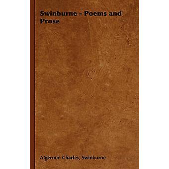 Swinburne  Poems and Prose by Swinburne & Algernon Charles
