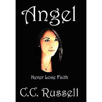Angel Never Lose Faith by Russell & C. C.