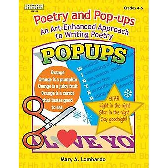 Poetry and Popups An ArtEnhanced Approach to Writing Poetry by Lombardo & Mary