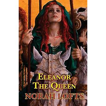 Eleanor The Queen by Lofts & Norah