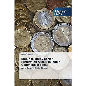 Empirical Study of Non Performing Assets in Indian Commericial Banks by Sharma Mona