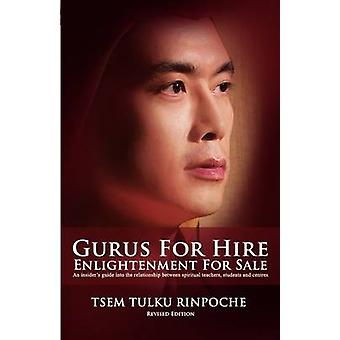 Gurus for Hire Enlightenment for Sale by Tsem Tulku Rinpoche