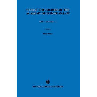 Raccolti corsi dell'Accademia di Law1997 europeo Comunità europea legge Volume VIII libro 1 dall'Accademia di diritto europeo