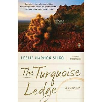 The Turquoise Ledge by Leslie Marmon Silko - 9780143120100 Book