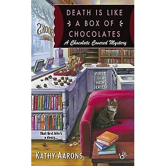 Death Is Like a Box of Chocolates by Kathy Aarons - 9780425267233 Book