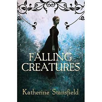 Falling Creatures by Katherine Stansfield - 9780749021436 Book
