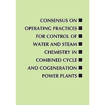 Consensus on Operating Practices for Control of Water and Steam Chemi