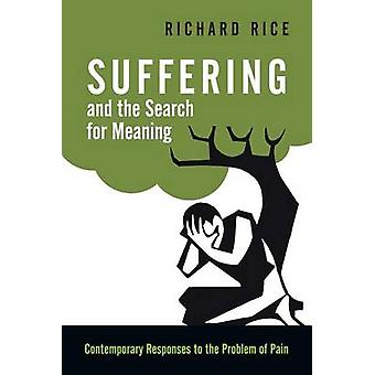 Suffering and the Search for Meaning - Contemporary Responses to the P