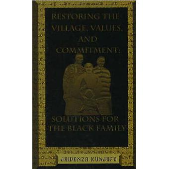 Restoring the Village - Values - and Commitment - Solutions for the Bl
