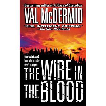Wire in the Blood by Val McDermid - 9781250092960 Book