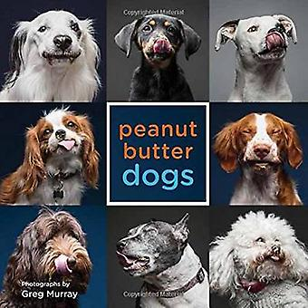Peanut Butter Dogs by Greg Murray - 9781423646655 Book