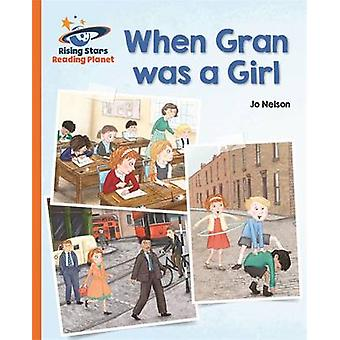 Reading Planet - When Gran Was a Girl - Orange - Galaxy by Katie Dayne