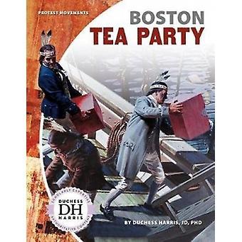 Boston Tea Party by Duchess Harris Jd - PhD - 9781532113956 Book