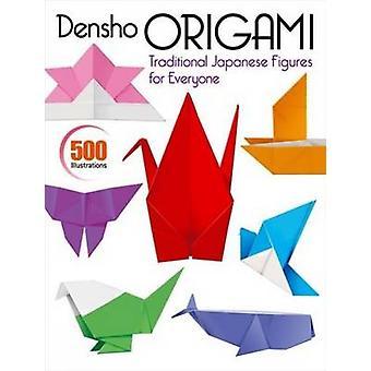 Densho Origami - Traditional Japanese Figures for Everyone by Kodansha