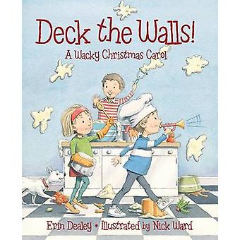 Deck the Walls - A Wacky Christmas Carol by Erin Dealey - 978158536857