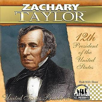 Zachary Taylor by Heidi M.D. Elston - 9781604534757 Book