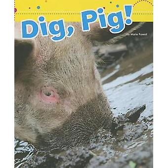 Dig - Pig! by Marie Powell - 9781607535164 Book