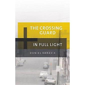 The Crossing Guard/In Full Light by Daniel Karasik - 9781770910034 Bo