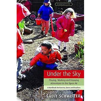 Under the Sky - Playing - Working and Enjoying Adventures in the Open