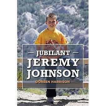 Jubilant Jeremy Johnson by Doreen Harrison - 9781910942178 Book