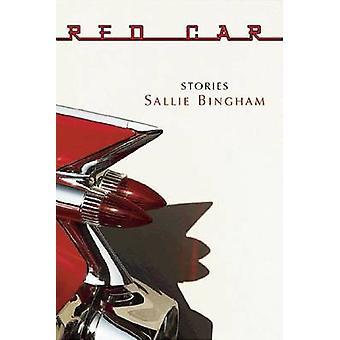 Red Car - Stories by Sallie Bingham - 9781932511598 Book