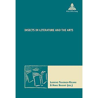 Insects in Literature and the Arts by Laurence Talairach-Vielmas - Ma