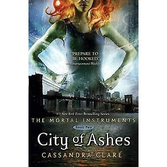City of Ashes by Cassandra Clare - 9781416914297 Book