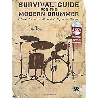Survival Guide for the Modern Drummer - A Crash Course in All Musical