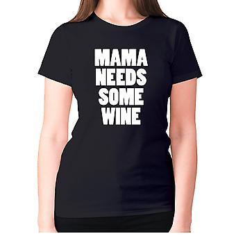Womens funny drinking t-shirt slogan wine ladies novelty - Mama needs some wine