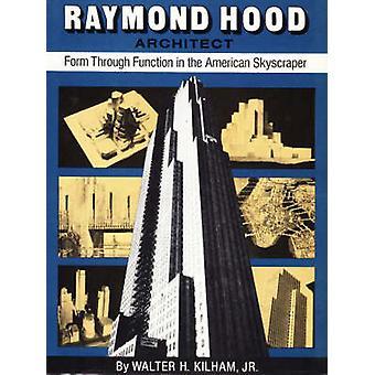 Raymond Hood by Walter H. Kilham - 9780803802186 Book