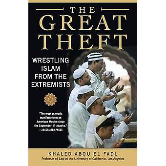 The Great Theft by Khaled M. Abou El Fadl