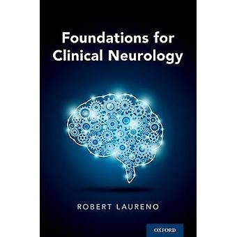 Foundations for Clinical Neurology by Robert Laureno
