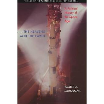 Heavens and the Earth by Walter A McDougall