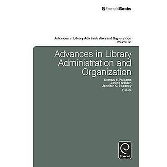 Advances in Library Administration and Organization by Delmus E Williams