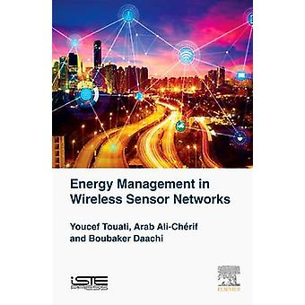 Energy Management in Wireless Sensor Networks by Touati & Youcef