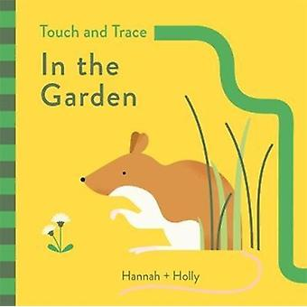 Hannah  Holly Touch and Trace In the Garden by Hannah & Holly