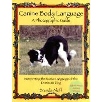 Canine Body Language by Brenda Aloff