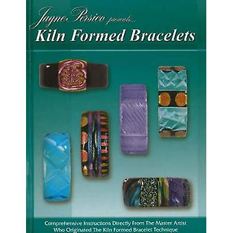 Kiln Formed Bracelets - Comprehensive Instructions Directly from the M