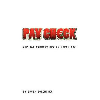 Pay Check Are Top Earners Really Worth It by Bolchover & David