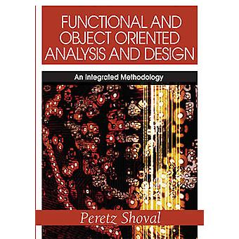 Functional and Object Oriented Analysis and Design An Integrated Methodology by Shoval & Peretz