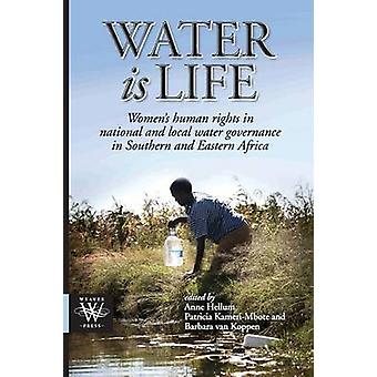 Water is Life. Womens human rights in national and local water governance in Southern and Eastern Africa by Hellum & Anne