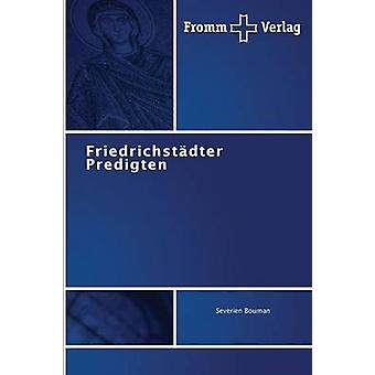 Friedrichstdter Predigten by Bouman Severien