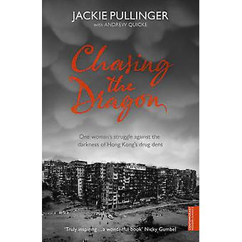 Chasing the Dragon by Jackie Pullinger - Andrew Quicke - 978034090880