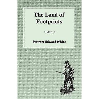 The Land of Footprints by White & Stewart Edward