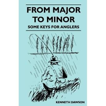 From Major to Minor  Some Keys for Anglers by Dawson & Kenneth
