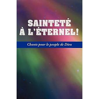 SAINTETE A LETERNEL French Holiness Unto the Lord Hymnal by Hendrix & Ray