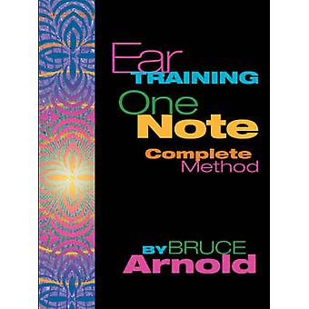Ear Training One Note Complete by Arnold & Bruce & E.
