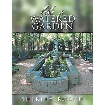 Like a Watered Garden by Roach & Shirley