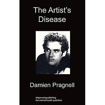 The Artists Disease by Pragnell & Damien